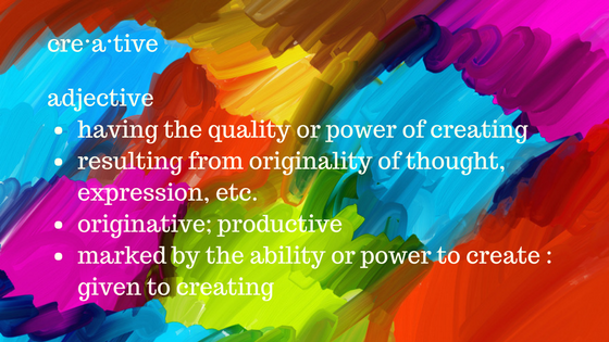 """Creative"" is a powerful word. We are ALL creative beings. Embrace it. Own it. BE IT!"