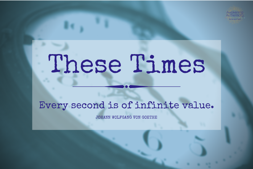 Even in these times, every second is of infinite value.
